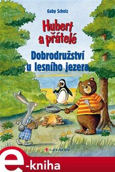 Hubert a přátelé - Dobrodružství u lesního jezera