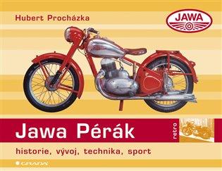 Jawa 250/350 Pérák:historie, vývoj, technika, sport - Hubert Procházka   Booksquad.ink