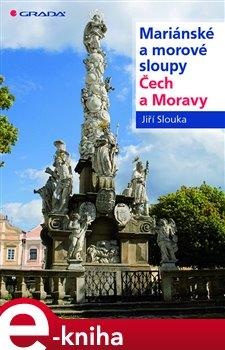 Obálka titulu Mariánské a morové sloupy Čech a Moravy