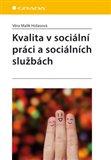 Obálka knihy Kvalita v sociální práci a sociálních službách