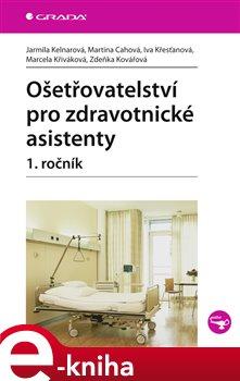 Obálka titulu Ošetřovatelství pro zdravotnické asistenty - 1. ročník