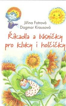 Říkadla a básničky pro kluky a holčičky - Jiřina Fotrová