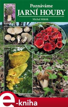 Obálka titulu Poznáváme jarní houby