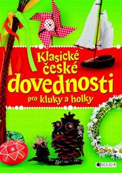 Obálka titulu Klasické české dovednosti pro kluky a holky