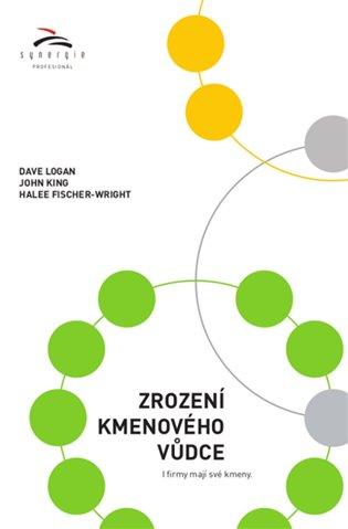 Zrození kmenového vůdce:I firmy mají své kmeny - Halee Fischer-Wright, | Booksquad.ink