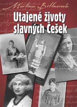 Obálka titulu Utajené životy slavných Češek