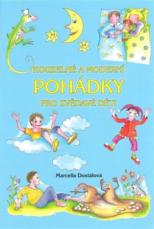 Kouzelné a moderní pohádkypro zvědavé děti - Marcella Dostálová   Booksquad.ink