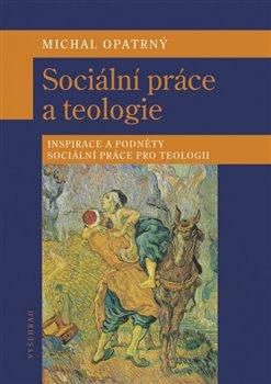 Obálka titulu Sociální práce a teologie