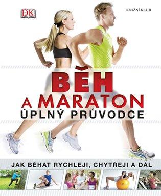 Běh a maraton - úplný průvodce (DK) - - | Booksquad.ink