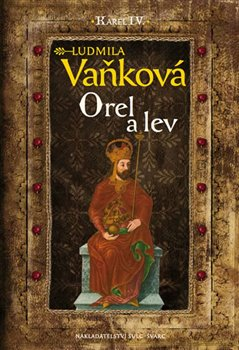 Obálka titulu Kronika Karla IV. - Orel a lev