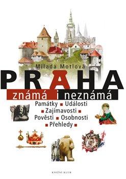 Obálka titulu Praha známá i neznámá