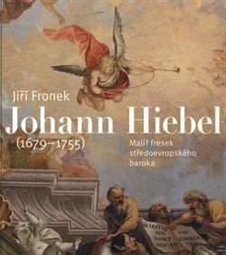 Obálka titulu Johann Hiebel (1679-1755)