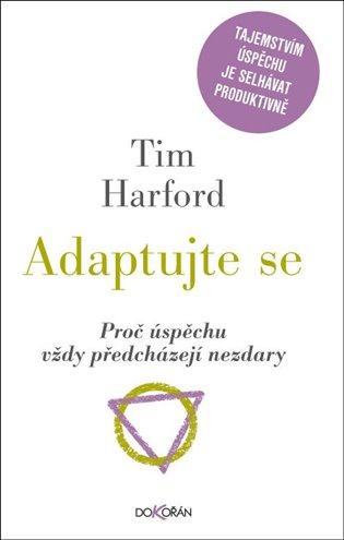 Adaptujte se:Proč úspěchu vždy předcházejí nezdary - Tim Harford | Booksquad.ink