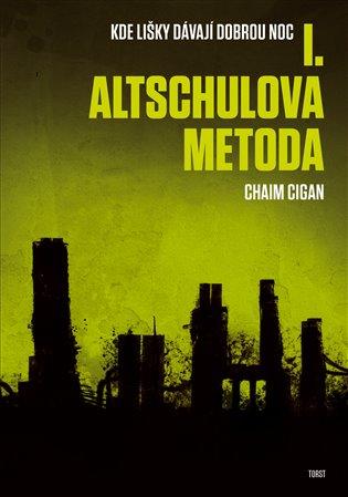 Altschulova metoda:Kde lišky dávají dobrou noc I. - Chaim Cigan | Booksquad.ink