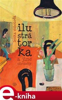 Obálka titulu Ilustrátorka a jiné obrázky