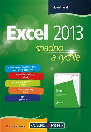 Excel 2013:Snadno a rychle - Mojmír Král | Booksquad.ink