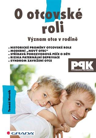 O otcovské roli:Význam otce v rodině - Tomáš Novák   Booksquad.ink