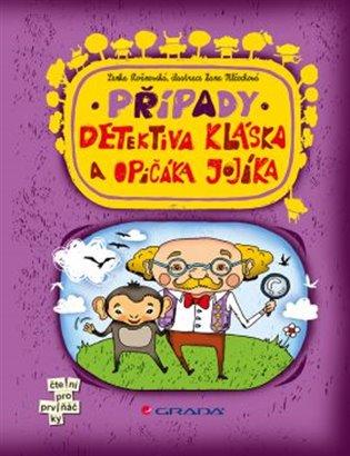 Případy detektiva Kláska a opičáka Jojíka - Lenka Rožnovská | Booksquad.ink