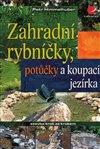 Obálka knihy Zahradní rybníčky, potůčky a koupací jezírka