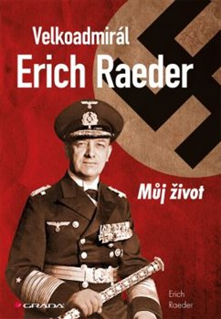 Obálka titulu Velkoadmirál Erich Raeder