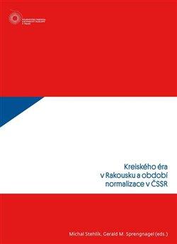 Obálka titulu Kreiského éra v Rakousku a období normalizace v ČSSR