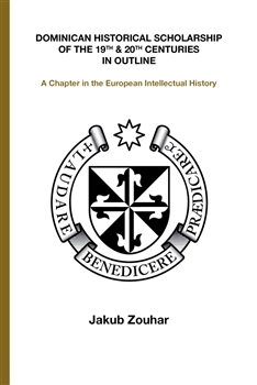 Dominican Historical Scholarship of the 19th & 20th Centuries in Outline