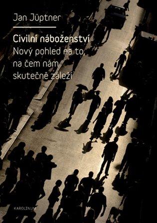 Civilní náboženství - Jan Jüptner | Booksquad.ink