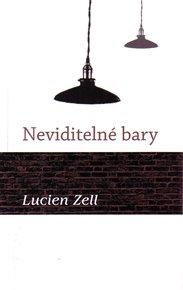 Právě vyšla kniha, ve které se můžete posadit na nejrůznější barové stoličky a zažít mimořádná setkání a vzácné chvíle. Autorem je americký snílek Lucien Zell.