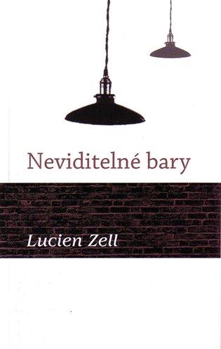 Neviditelné bary - Lucien Zell | Booksquad.ink