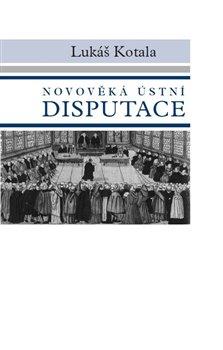 Obálka titulu Novověká ústní disputace