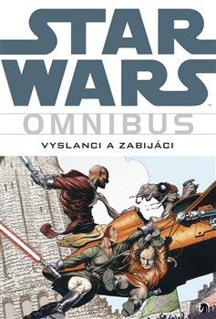 Obálka titulu Star Wars: Vyslanci a zabijáci