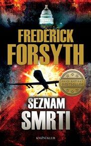 Frederick Forsyth píše fikci tak realisticky, že by mu ji člověk bez problémů uvěřil. A není-li to fikce, střezte se dostat na americký seznam smrti. Další z recenzí fotografa, cestovatele a bloggera Topi Piguly. Tentokrát na Seznam smrti.
