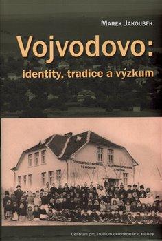 Obálka titulu Vojvodovo: identity, tradice a výzkum