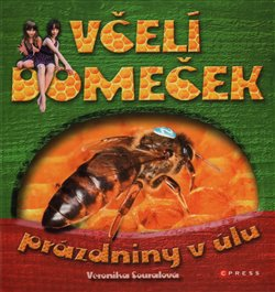 Obálka titulu Včelí domeček - prázdniny v úlu