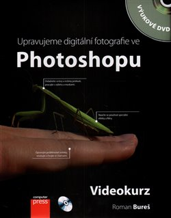 Obálka titulu Upravujeme digitální fotografie ve Photoshopu – videokurz