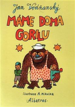 Obálka titulu Máme doma gorilu