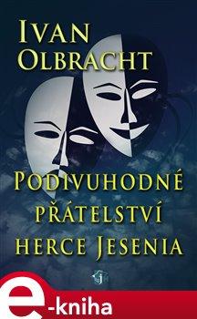 Obálka titulu Podivné přátelství herce Jesenia
