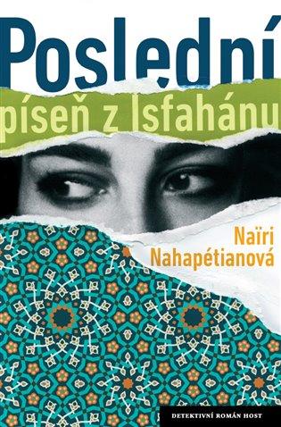 Poslední píseň z Isfahánu - Nairi Nahapétianová | Booksquad.ink
