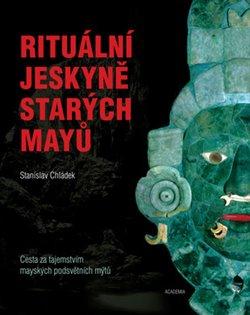 Obálka titulu Rituální jeskyně starých Mayů