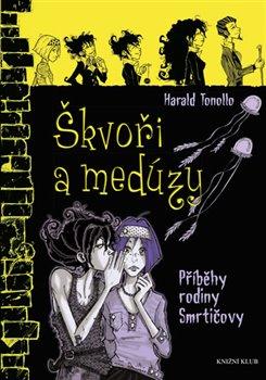 Obálka titulu Smrtičovi 4: Škvoři a medúzy