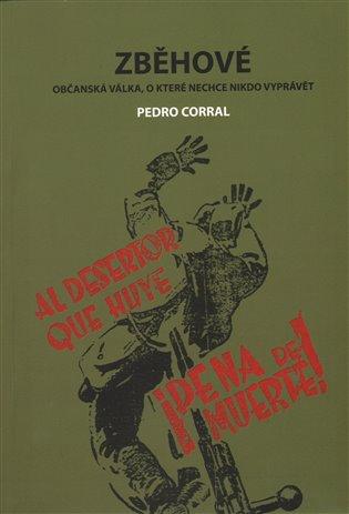 Zběhové:Občanská válka, o které nechce nikdo vyprávět - Pedro Corral | Booksquad.ink