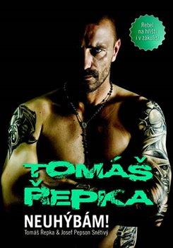 Obálka titulu Tomáš Řepka - Neuhýbám!