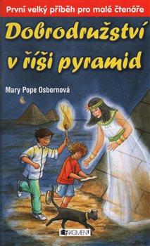 Obálka titulu Dobrodružství v říši pyramid