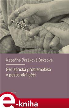 Obálka titulu Geriatrická problematika v pastorální péči