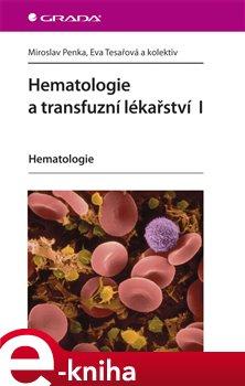 Obálka titulu Hematologie a transfuzní lékařství I