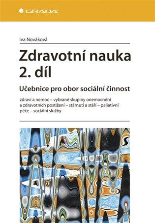Zdravotní nauka 2. díl:Učebnice pro obor sociální činnost - Iva Nováková   Booksquad.ink