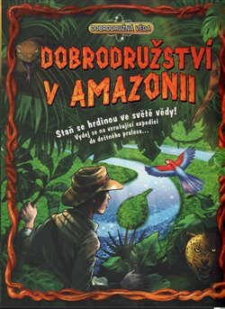 Obálka titulu Dobrodružství v Amazonii