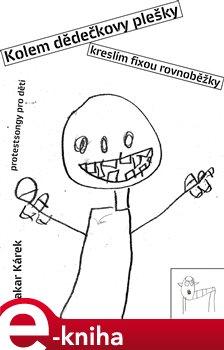 Obálka titulu Kolem dědečkovy plešky kreslím fixou rovnoběžky