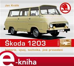 Škoda 1203. Historie, vývoj, technika, jiná provedení - Jan Králík e-kniha