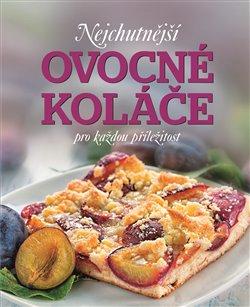 Nejchutnější ovocné koláče na každou příležitost - Sabine Vondersteinová, Patrik Jaros
